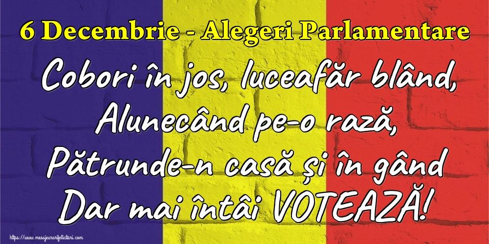 Imagini Alegeri - 6 Decembrie - Alegeri Parlamentare Cobori în jos, luceafăr blând, Alunecând pe-o rază, Pătrunde-n casă și în gând Dar mai întâi VOTEAZĂ!