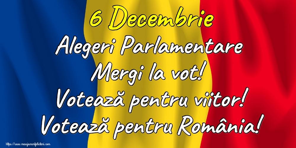 Imagini Alegeri - 6 Decembrie Alegeri Parlamentare Mergi la vot! Votează pentru viitor! Votează pentru România!