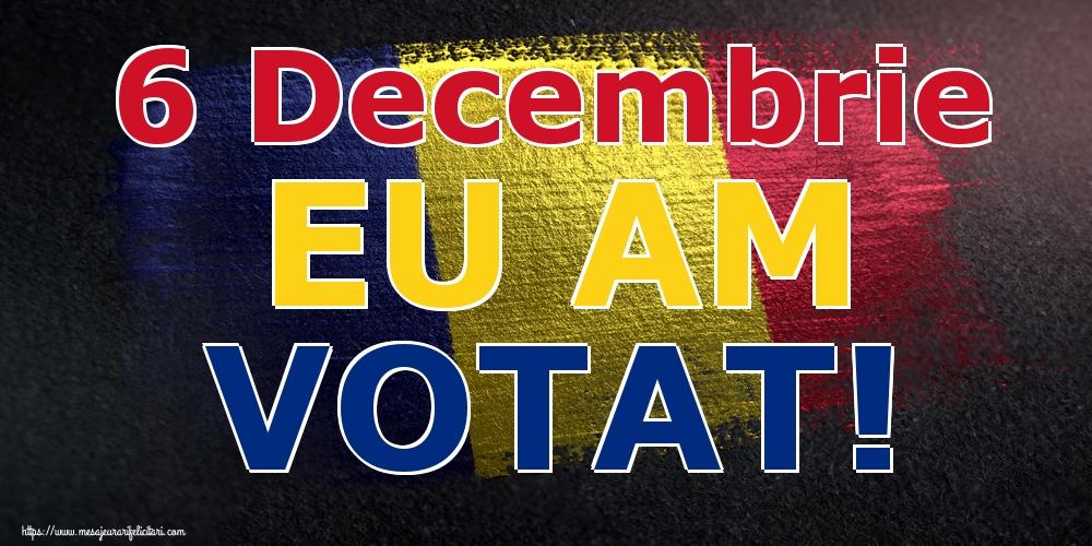 Imagini Alegeri - 6 Decembrie EU AM VOTAT! - mesajeurarifelicitari.com