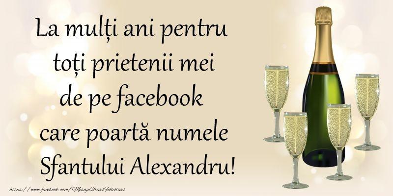 Felicitari de Sfantul Alexandru - La multi ani pentru toti prietenii mei de pe facebook care poarta numele Sfantului Alexandru! - mesajeurarifelicitari.com