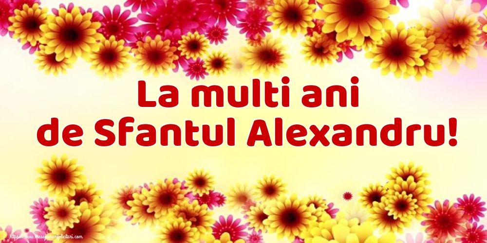 Felicitari de Sfantul Alexandru - La multi ani de Sfantul Alexandru!