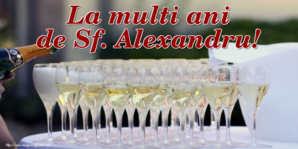 Felicitari de Sfantul Alexandru - La multi ani de Sf. Alexandru!