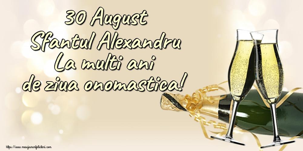 Felicitari de Sfantul Alexandru - 30 August Sfantul Alexandru La multi ani de ziua onomastica!