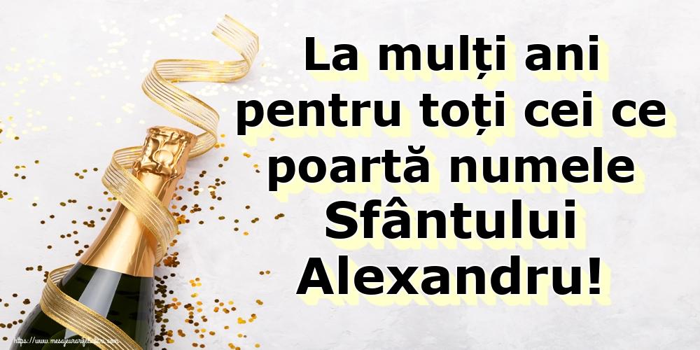 Felicitari de Sfantul Alexandru - La mulți ani pentru toți cei ce poartă numele Sfântului Alexandru!