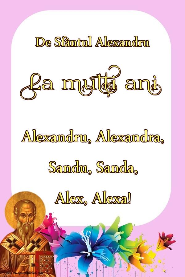 De Sfântul Alexandru La mulți ani pentru Alexandru, Alexandra, Sandu, Sanda, Alex, Alexa!