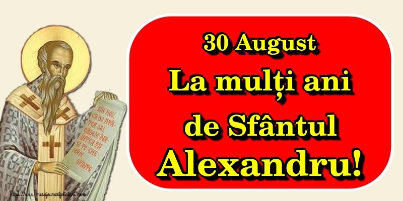 30 August La mulți ani de Sfântul Alexandru!