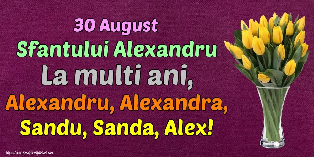 30 August Sfantului Alexandru La multi ani, Alexandru, Alexandra, Sandu, Sanda, Alex!