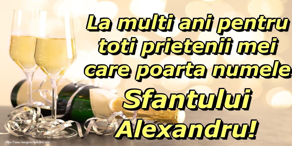 La multi ani pentru toti prietenii mei care poarta numele Sfantului Alexandru!