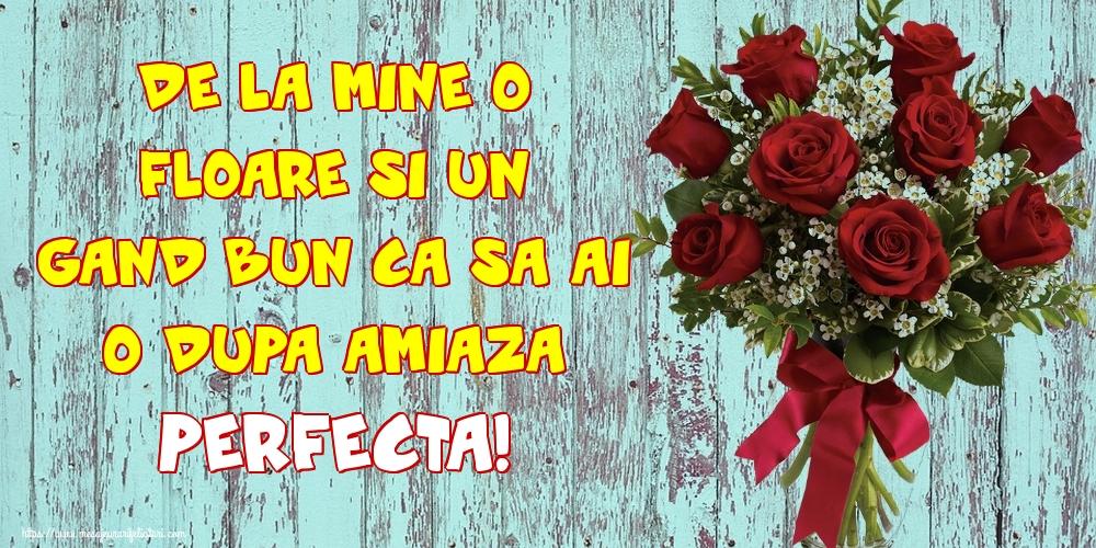 Felicitari de Amiaza - De la mine o floare si un gand bun ca sa ai o dupa amiaza perfecta! - mesajeurarifelicitari.com