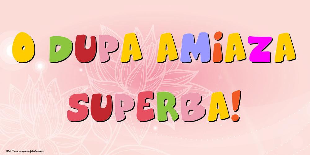 Felicitari de Amiaza - O dupa amiaza superba!