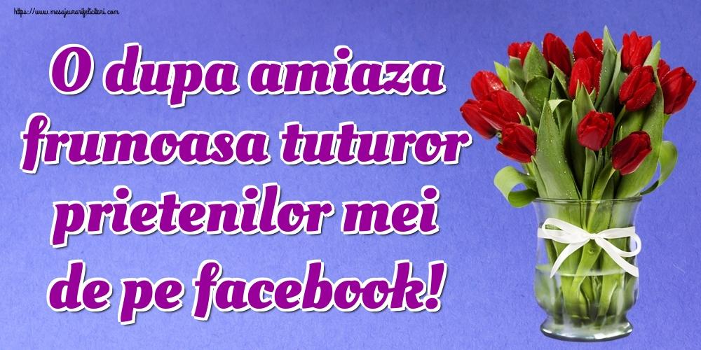 O dupa amiaza frumoasa tuturor prietenilor mei de pe facebook!