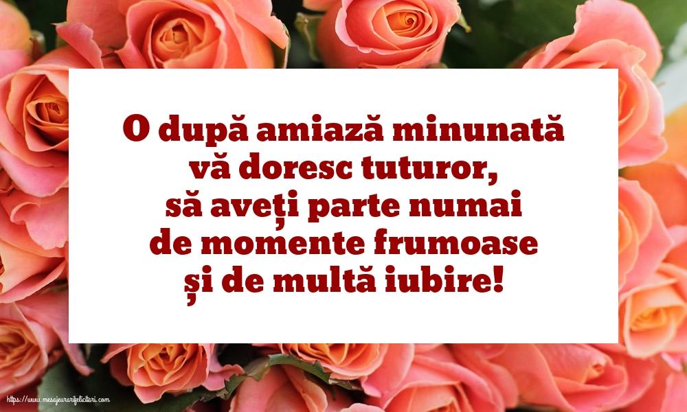 Felicitari de Amiaza - O după amiază minunată vă doresc tuturor - mesajeurarifelicitari.com