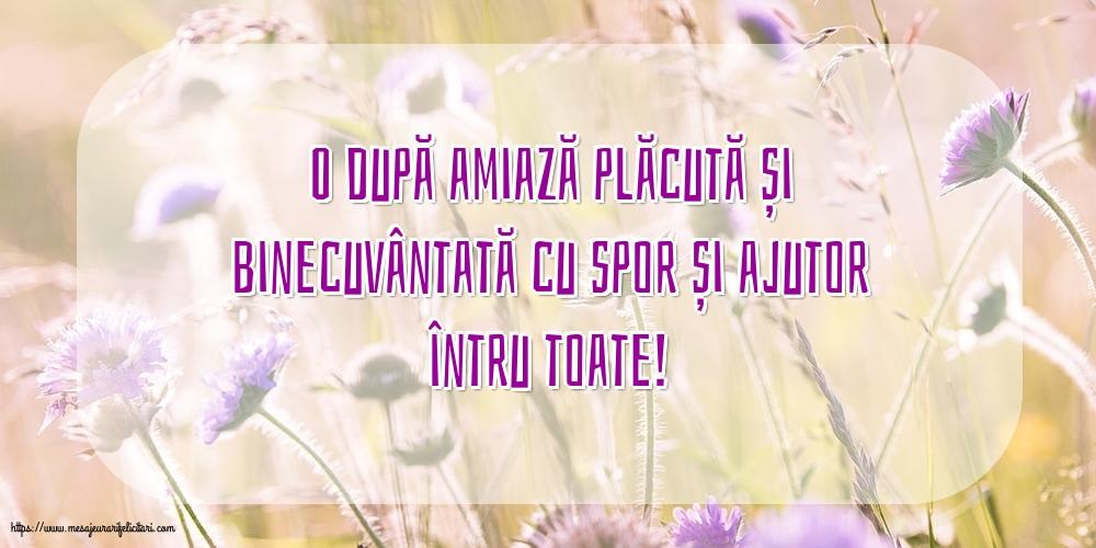 Felicitari de Amiaza cu mesaje - O după amiază plăcută și binecuvântată