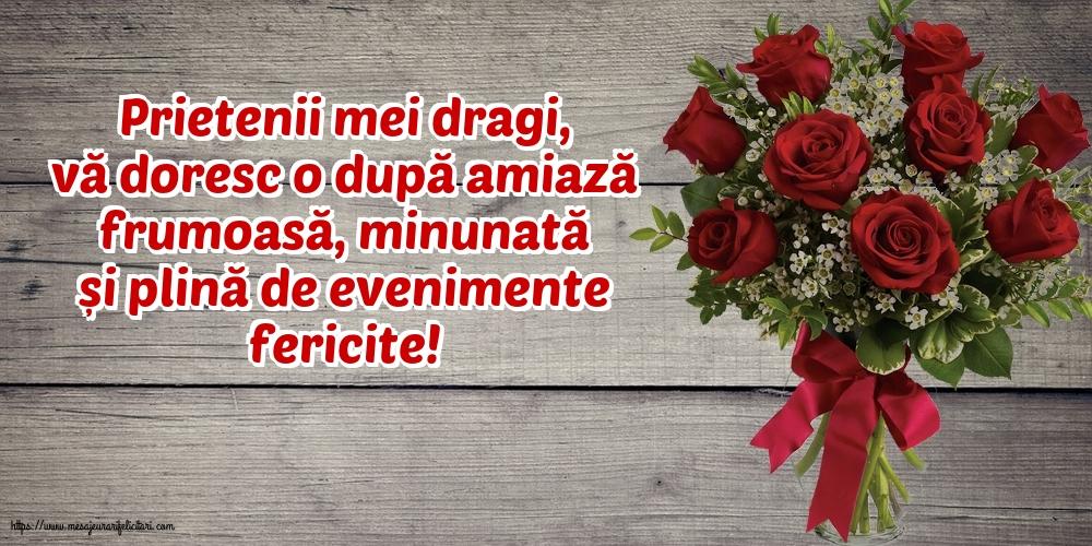 Felicitari de Amiaza cu mesaje - Prietenii mei dragi, vă doresc o după amiază frumoasă