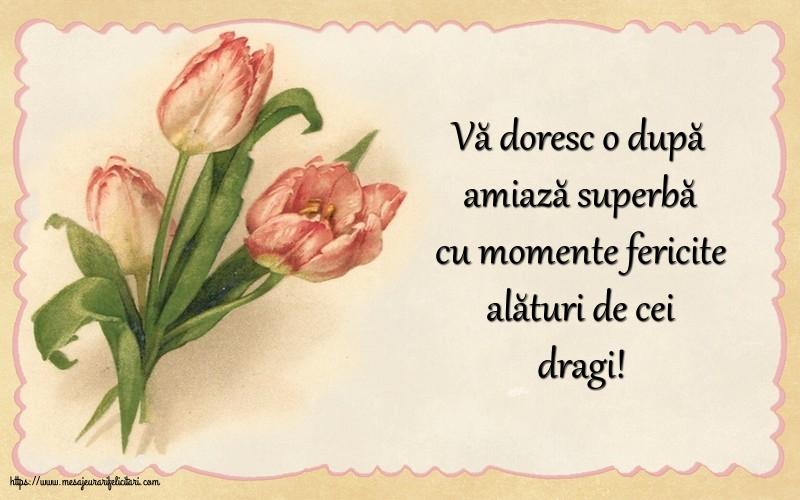 Felicitari de Amiaza cu mesaje - Vă doresc o după amiază superbă