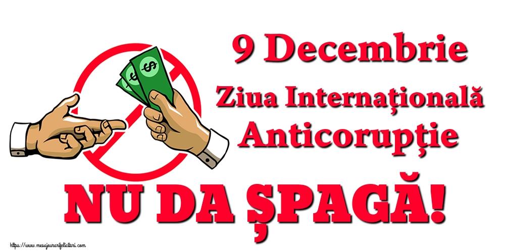 Ziua Internațională Anticorupție 9 Decembrie Ziua Internațională Anticorupție NU DA ȘPAGĂ!