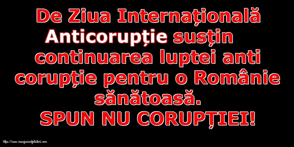 Imagini de Ziua Internațională Anticorupție cu mesaje - SPUN NU CORUPȚIEI!