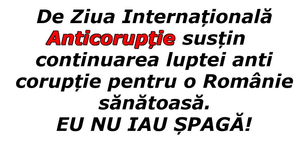 Imagini de Ziua Internațională Anticorupție cu mesaje - EU NU IAU ȘPAGĂ!
