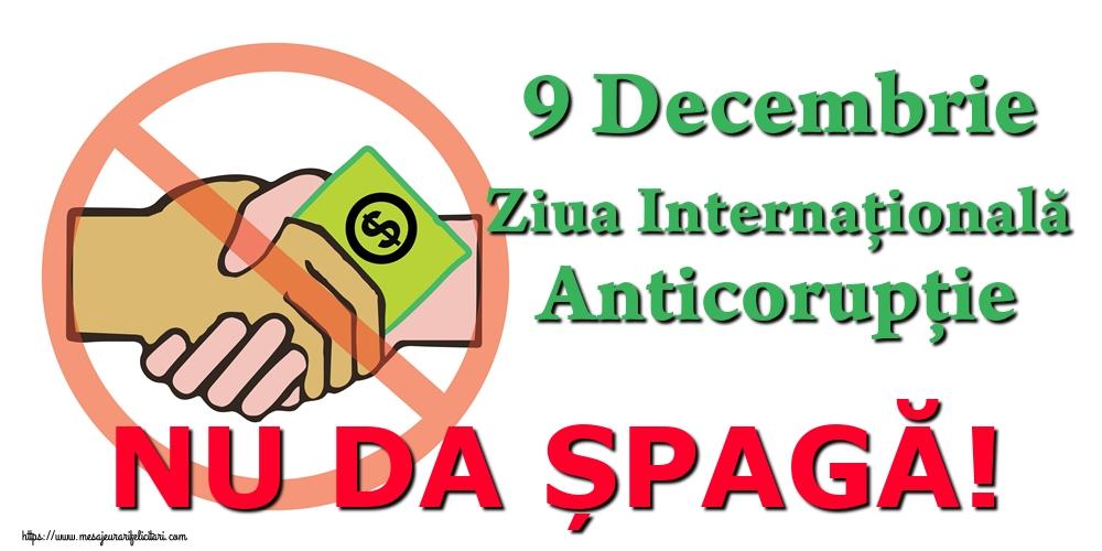 Imagini de Ziua Internațională Anticorupție - 9 Decembrie Ziua Internațională Anticorupție NU DA ȘPAGĂ!