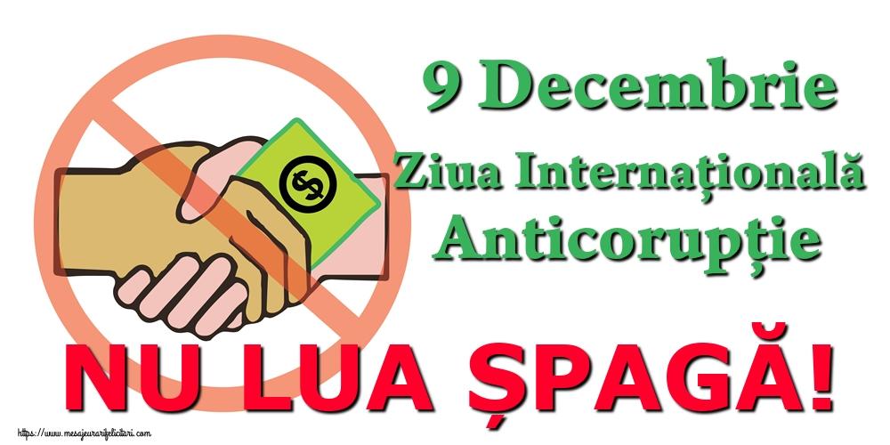 Imagini de Ziua Internațională Anticorupție - 9 Decembrie Ziua Internațională Anticorupție NU LUA ȘPAGĂ!