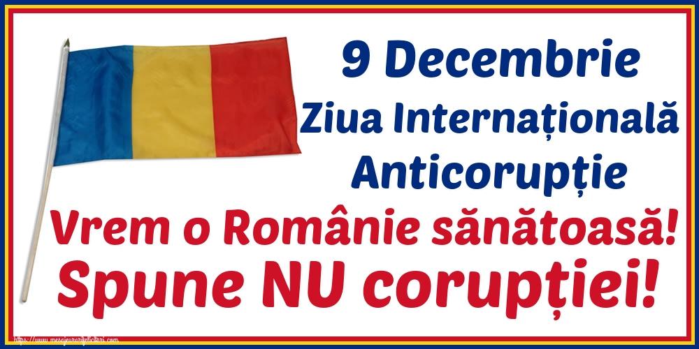 Imagini de Ziua Internațională Anticorupție - 9 Decembrie Ziua Internațională Anticorupție Vrem o Românie sănătoasă! Spune NU corupției!