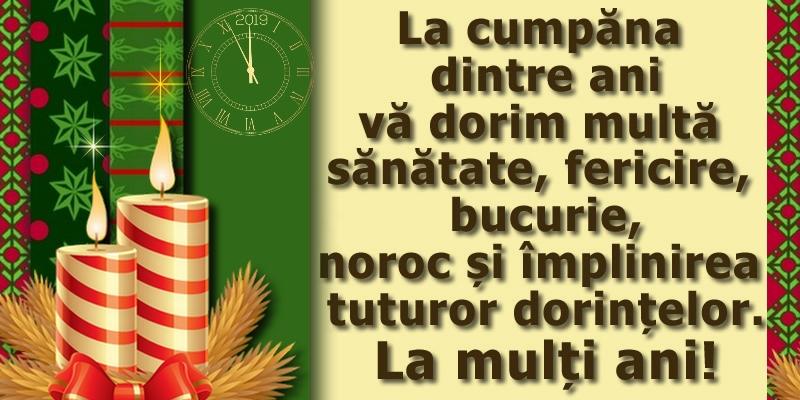 La cumpăna dintre ani vă dorim multă sănătate, fericire, bucurie, noroc și împlinirea tuturor dorințelor. La mulți ani!