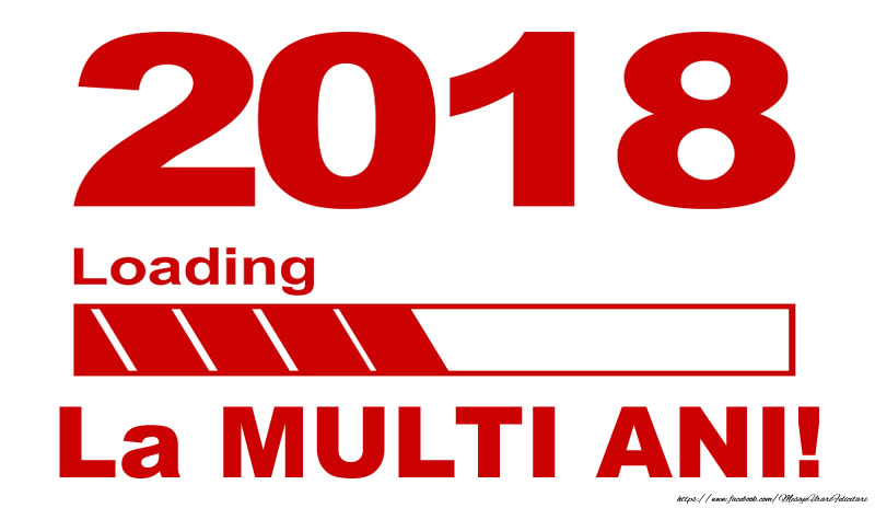 2018 - Loading - La multi ani!