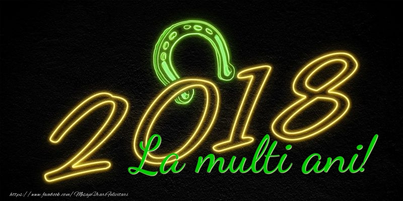 2018 La multi ani!