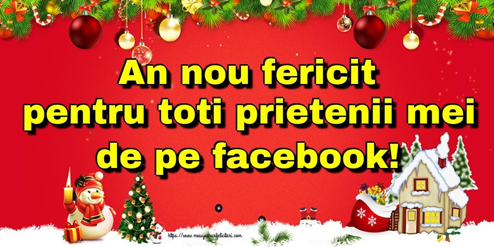 Cele mai apreciate felicitari de Anul Nou - An nou fericit pentru toti prietenii mei de pe facebook!