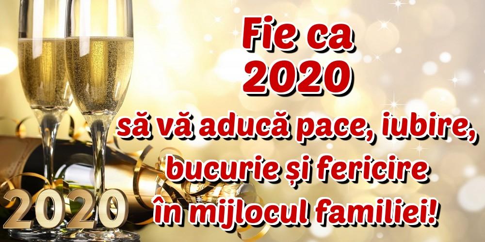 Anul Nou Fie ca 2020 să vă aducă pace, iubire, bucurie și fericire în mijlocul familiei!