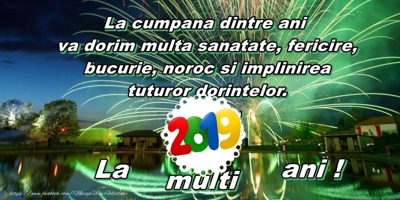 Felicitari  - La cumpana dintre ani va dorim multa sanatate, fericire, bucurie, noroc si implinirea tuturor dorintelor. Revelion 2018 La multi ani!