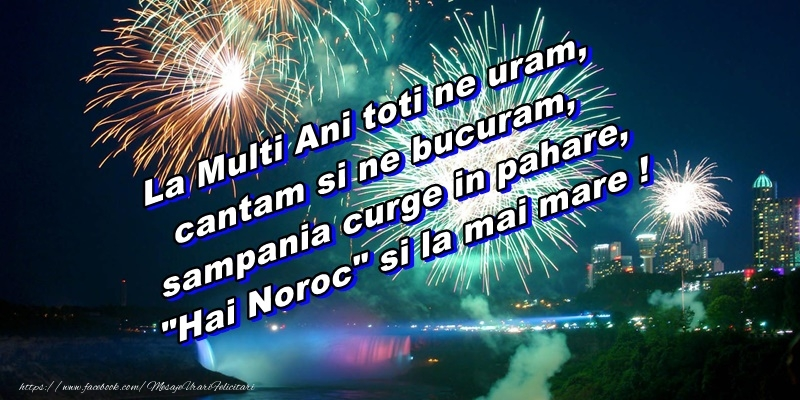 Felicitari de Anul Nou - La multi ani toti ne uram, cantam si ne bucuram, sampania curge in pahare, Hai Noroc si la mai mare! - mesajeurarifelicitari.com