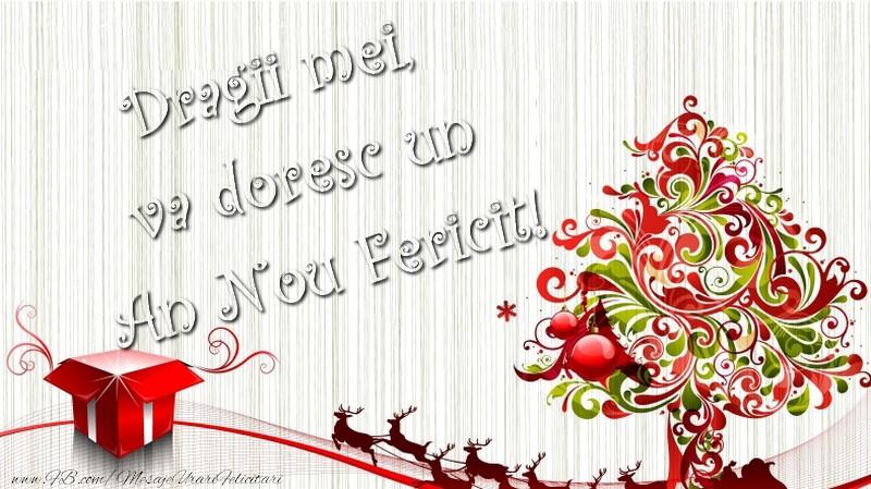 Felicitari de Anul Nou - Dragii mei, vă doresc un An Nou Fericit - mesajeurarifelicitari.com