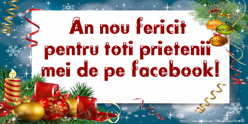 Anul Nou An nou fericit pentru toti prietenii mei de pe facebook!