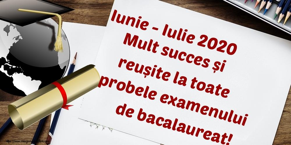 Cele mai apreciate felicitari Succes la Bacalaureat - Iunie - Iulie 2020 Mult succes și reușite la toate probele examenului de bacalaureat!