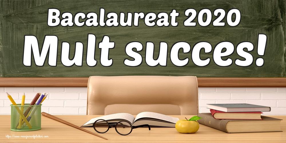 Felicitari Succes la Bacalaureat - Bacalaureat 2020 Mult succes!