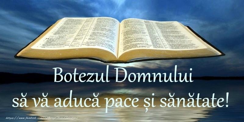 Cele mai apreciate felicitari de Boboteaza - Botezul Domnului sa va aduca pace si sanatate!