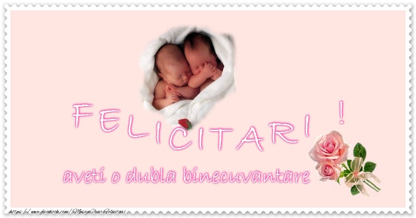 Botez Felicitare pentru gemeni! Felicitari! aveti o dubla binecuvantare