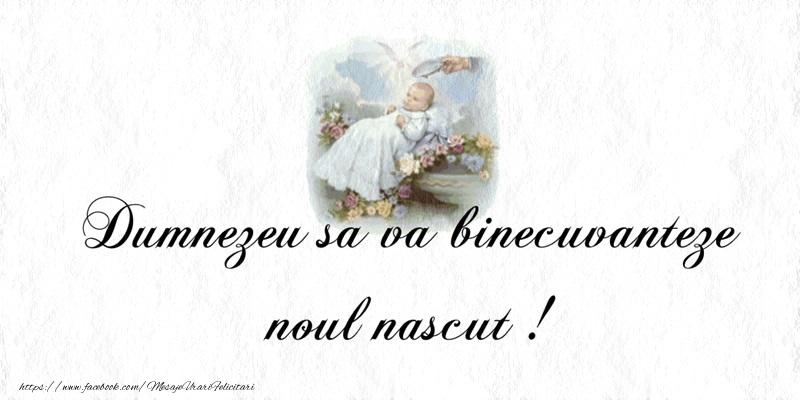 Dumnezeu sa va binecuvanteze noul nascut!