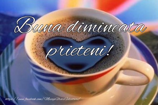 Buna dimineata prieteni!