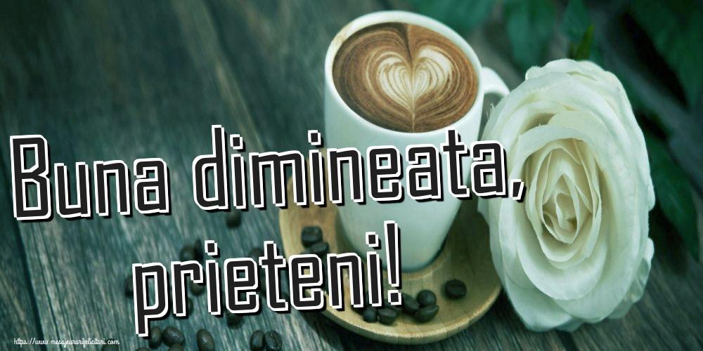 Felicitari de buna dimineata - Buna dimineata, prieteni!