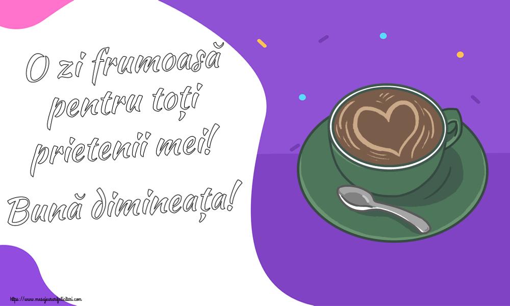 Felicitari de buna dimineata - O zi frumoasă pentru toți prietenii mei! Bună dimineața!