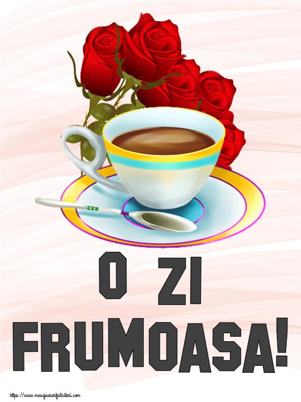 Felicitari de buna dimineata - O zi frumoasa!