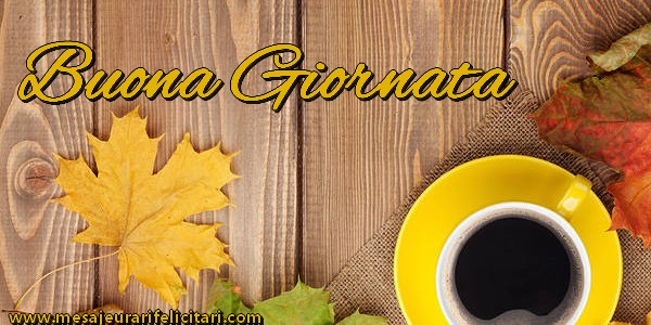 Felicitari de buna dimineata in Italiana - Buona Giornata