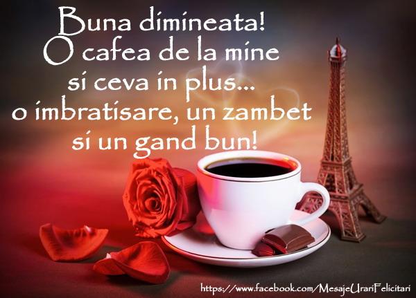 Buna dimineata Buna dimineata ! O cafea de la mine si ceva in plus, o imbratisare, un zambet si un gand bun!