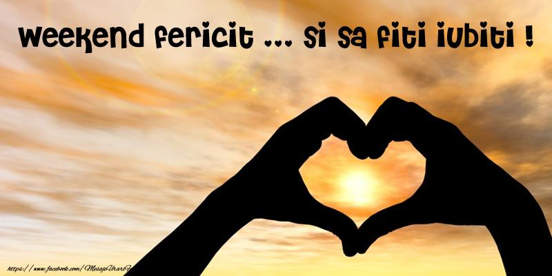 Felicitari de buna seara - Weekend fericit ... si sa fiti iubiti !