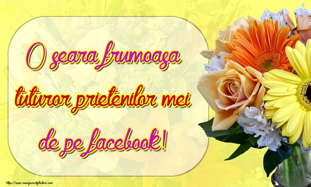 Felicitari de buna seara - O seara frumoasa tuturor prietenilor mei de pe facebook!