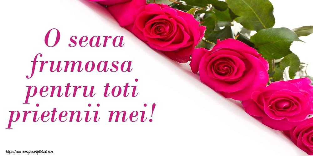 Felicitari de buna seara - O seara frumoasa pentru toti prietenii mei!
