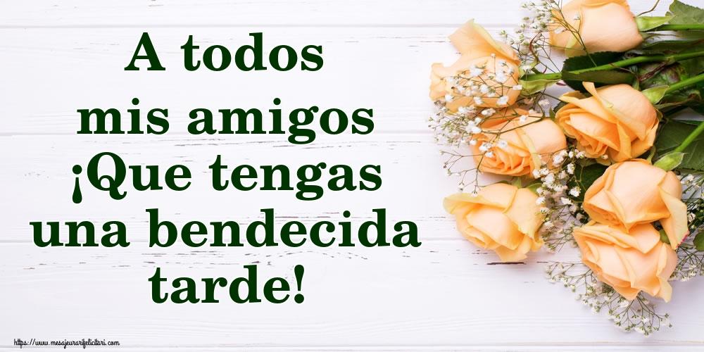 Felicitari de buna seara in Spaniola - A todos mis amigos ¡Que tengas una bendecida tarde!