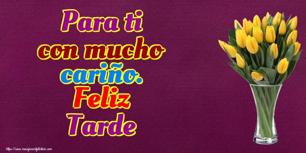 Felicitari de buna seara in Spaniola - Para ti con mucho cariño. Feliz Tarde